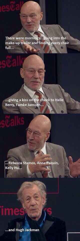 Can you really blame him though lol Ian McKellen and Patrick Stewart