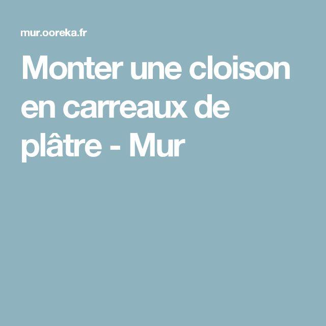25 best ideas about carreau platre on pinterest carreau de platre chemin - Monter mur carreau platre ...