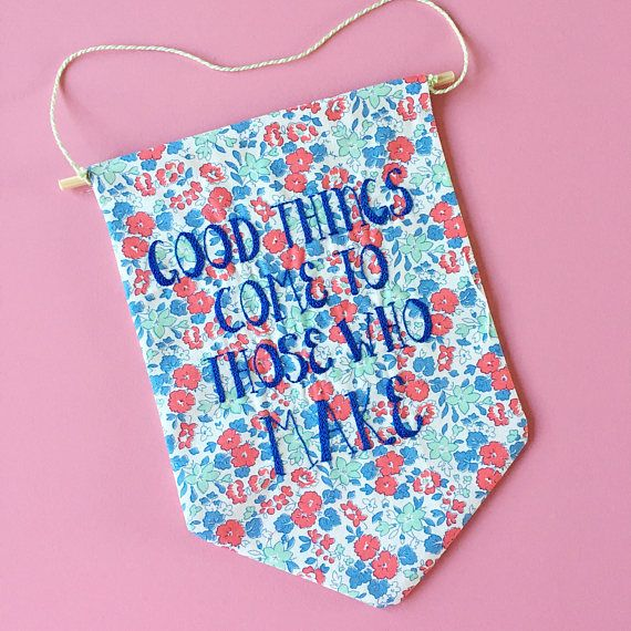 Good things come to those who make Hand embroidered banner | hellohoorayshop on Etsy | colourful and fun hand embroidery by Clare Albans
