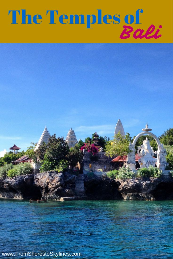 Bali is known as the land of a thousand temples, here are just 6 of the most gorgeous temples in Bali!