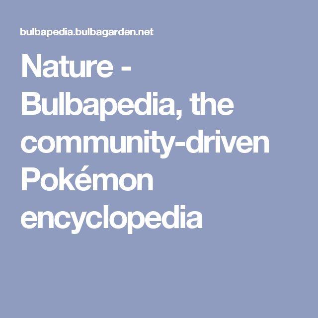 Nature - Bulbapedia, the community-driven Pokémon encyclopedia