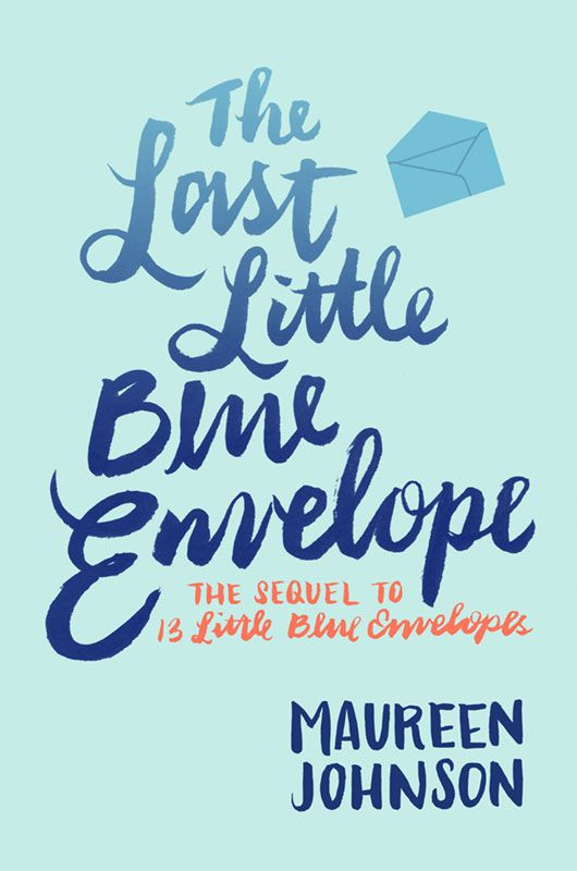 THE LAST LITTLE BLUE ENVELOPE by Maureen Johnson - on sale May 3, 2016