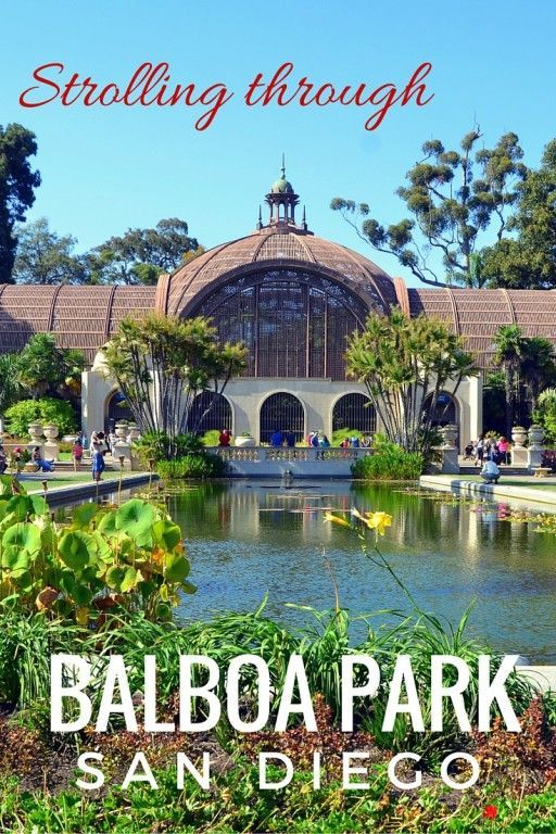 Things to see and do in Balboa Park in San Diego with kids - California with kids.