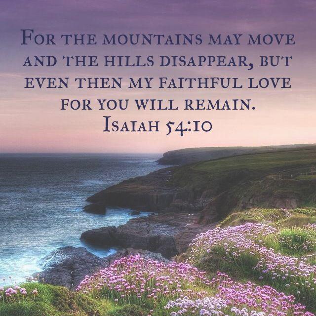 God's love never ends!!! // Isaiah 54:10 #bible #encouragement #scripture