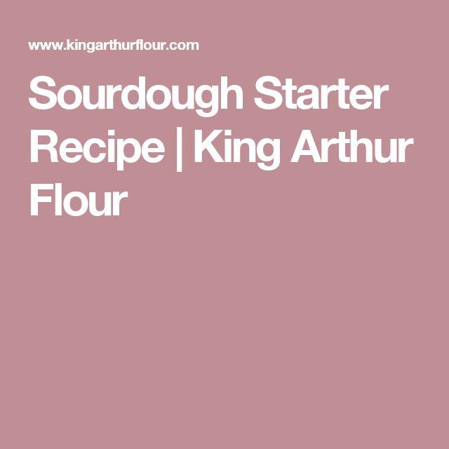 Sourdough Starter Recipe   King Arthur Flour