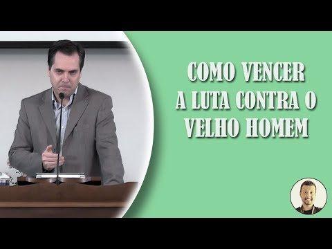 Como Vencer a Luta Contra o Velho Homem - Leandro Lima - YouTube