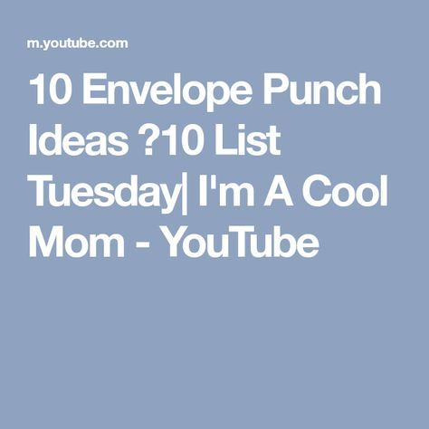 10 Envelope Punch Ideas ♥10 List Tuesday| I'm A Cool Mom - YouTube