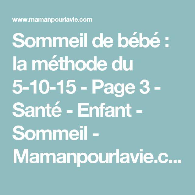 Sommeil de bébé : la méthode du 5-10-15 - Page 3 - Santé - Enfant - Sommeil - Mamanpourlavie.com