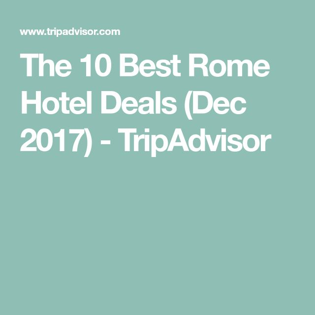 The 10 Best Rome Hotel Deals (Dec 2017) - TripAdvisor
