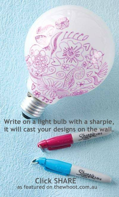 light bulb art!  Cast your designs on the walls. Very cute!