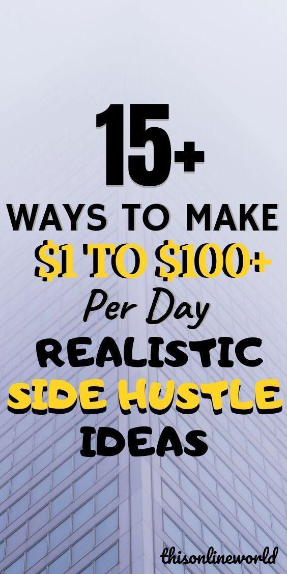 15+ Ways To Make $1 to $100+ Per Day – Realistic Side Hustle Ideas – Randi Schneider