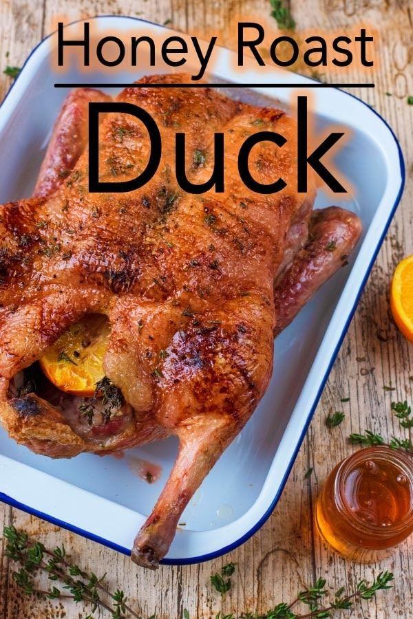 Honey Roast Duck Recipe Roasted Duck Recipes Whole Duck Recipes Goose Recipes