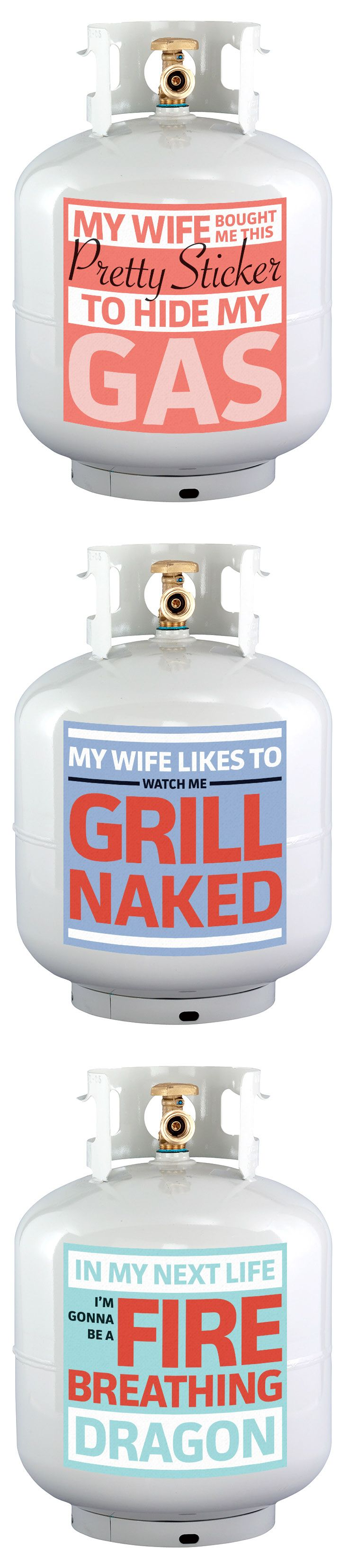 My wife bought me this pretty sticker to hide my gas! hideyourgas.com    My wife likes to watch me grill naked! hideyourgas.com    In my next life I'm gonna be a fire breathing dragon! hideyourgas.com     Hide Your Gas!