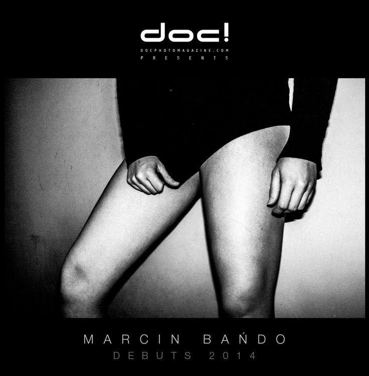 doc! photo magazine & contra doc! present: DEBUTS -> Marcin Bańdo