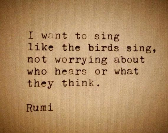 """I want to sing like the birds sing, not worrying about who hears or what they think"" -Rumi I Want To Sing Like The Birds Sing, Rumi Typewriter Quote Typed on Antique Typewriter, Beautiful Spring or Farmhouse Decor, Perfect to Frame..."
