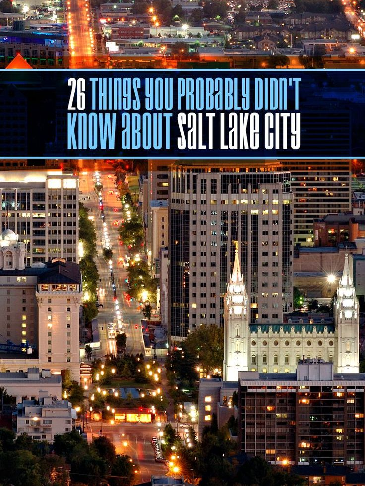 26 things you probably didn't know about Salt Lake City                                                                                                                                                                                 Plus