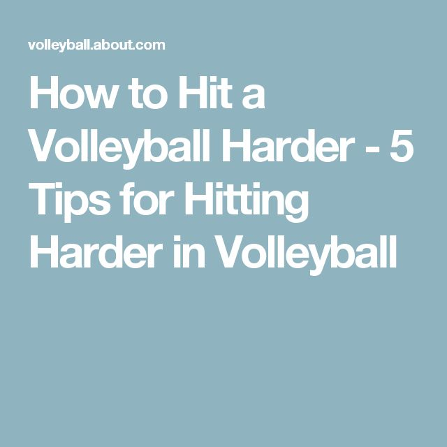 How to Hit a Volleyball Harder - 5 Tips for Hitting Harder in Volleyball