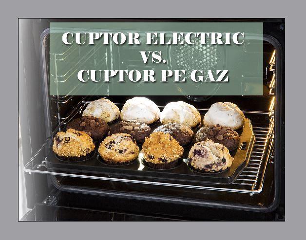 Cuptor electric vs cuptor pe gaz. Avantaje și dezavantaje