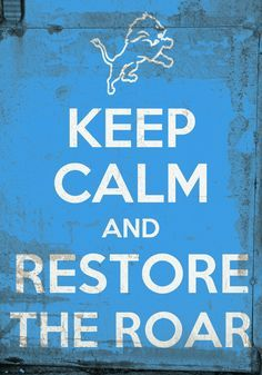 Keep Calm And Restore The Roar