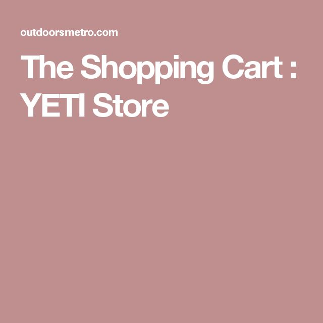 The Shopping Cart : YETI Store