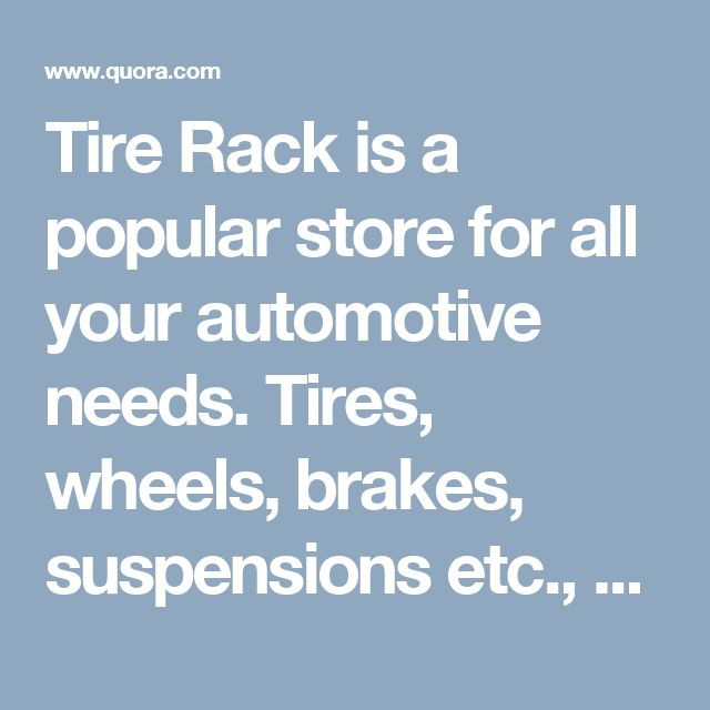 Tire Rack is a popular store for all your automotive needs. Tires, wheels, brakes, suspensions etc., are some of the products available. Popular brands include Michelin, Continental, BF Goodrich, Dunlop, Goodyear and many more. Always buy automotive parts online at Tire Rack and by redeeming appropriate coupon codes to claim attractive savings. See what is in store for the upcoming year 2017 at PromoCode-Discount.com