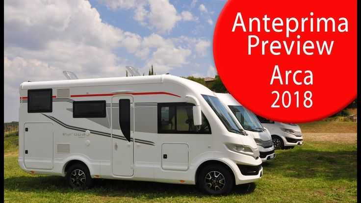 Anteprime camper 2018 arca motorhome preview 2018 arca for Arredamento per camper
