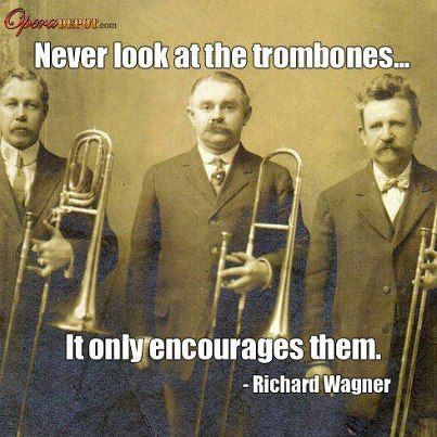 trombones<--- it does, if you're in band and turn to look at me I just say hello by either emptying my spit valve close/on you, or just freak you out by playing my loudest on my most obnoxious note :)