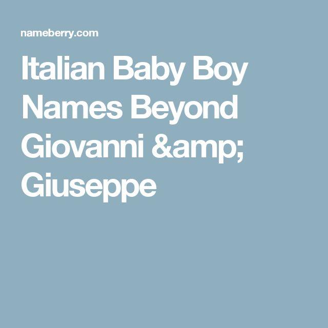 Italian Baby Boy Names Beyond Giovanni & Giuseppe