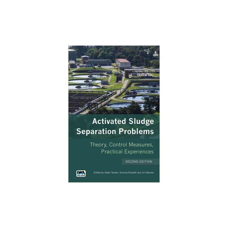 Activated Sludge Separation Problems : Theory, Control Measures, Practical Experiences (Paperback)