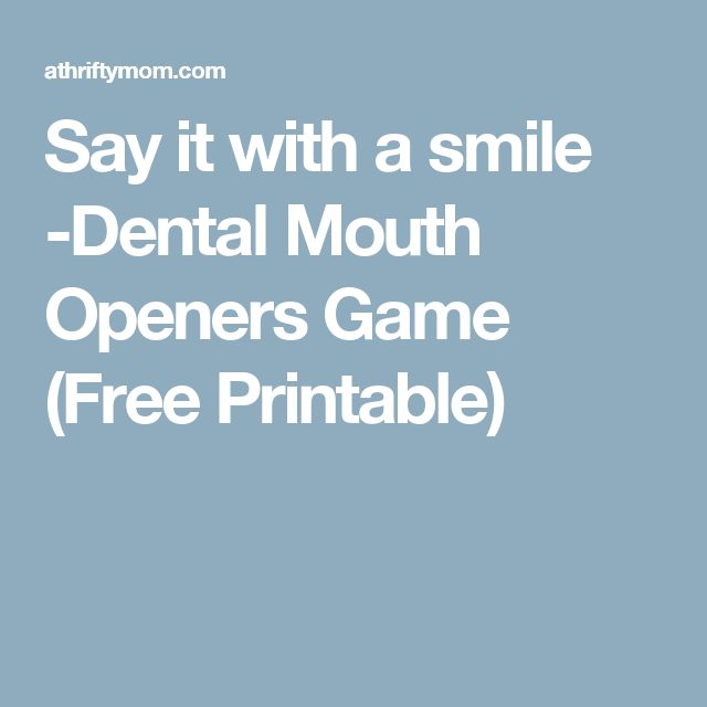 Say it with a smile -Dental Mouth Openers Game (Free Printable)