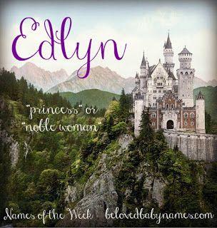 Beloved Baby Names: Names of the Week: Edlyn and Kingsley