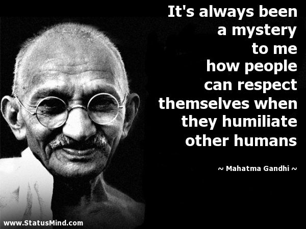 It's Always Been A Mystery To Me How People Can Respect Can Respect Themselves When They