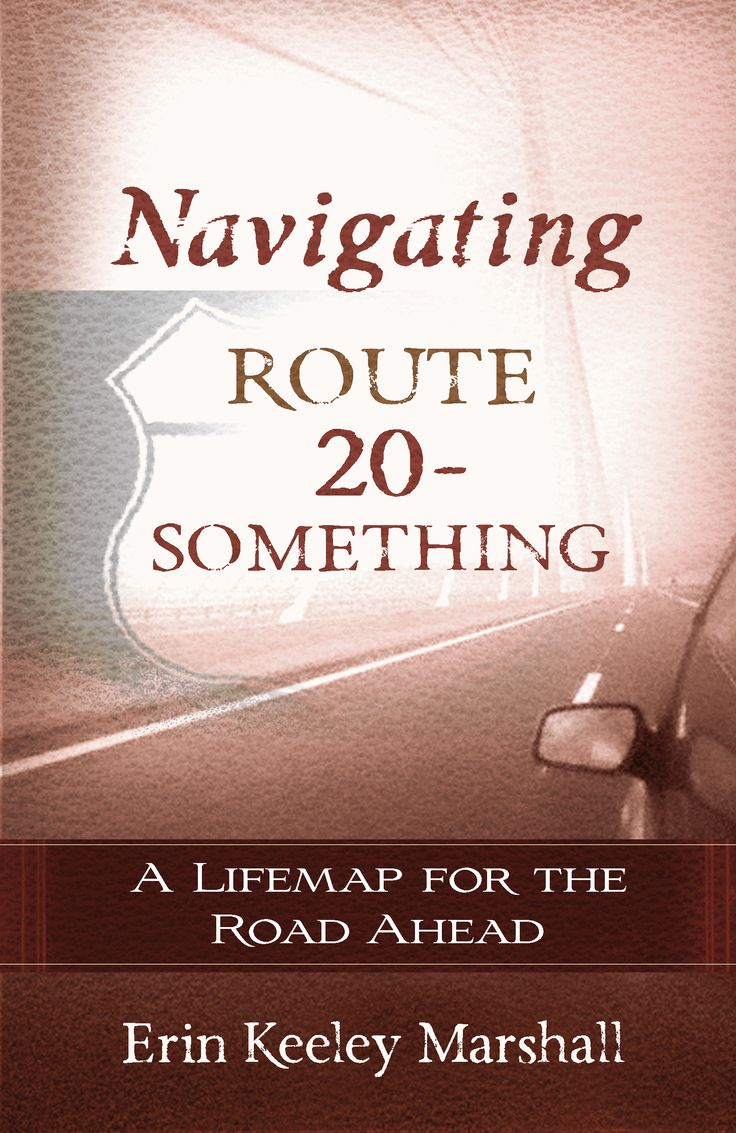 Navigating Route 20-Something, my first release, discusses twenty truths  about life I