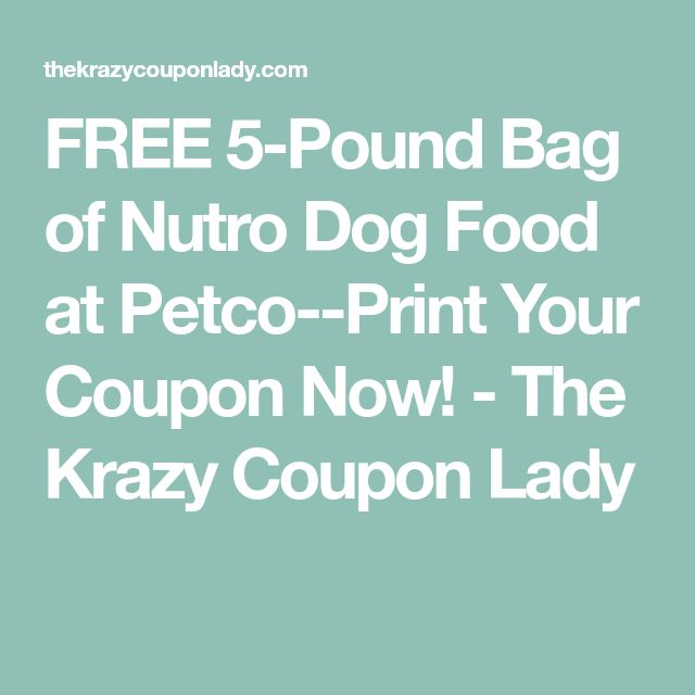 FREE 5-Pound Bag of Nutro Dog Food at Petco--Print Your Coupon Now! - The Krazy Coupon Lady
