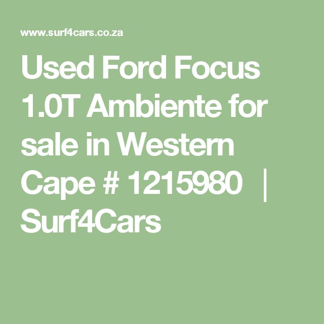 Used Ford Focus 1.0T Ambiente for sale in Western Cape # 1215980 │ Surf4Cars