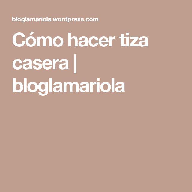 Cómo hacer tiza casera | bloglamariola