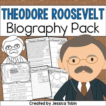 Theodore Roosevelt Biography PackTheodore Roosevelt was an influential man and president of the United States. This biography pack covers important facts about Theodore Roosevelt's life for students to learn. Within the pack, they will read about Theodore Roosevelt, research him, write about him, create a flip book about him, and sort important parts of this man's life.