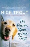 The Patron Saint of Lost Dogs Nick Trout.  #rwpchat #furread