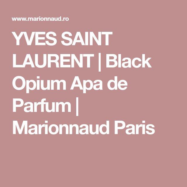 YVES SAINT LAURENT | Black Opium Apa de Parfum | Marionnaud Paris