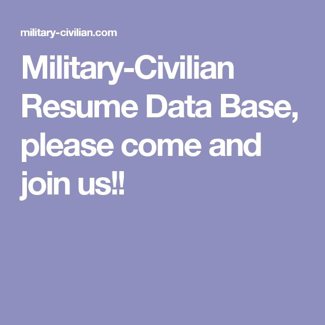 Military-Civilian Resume Data Base, please come and join us!!