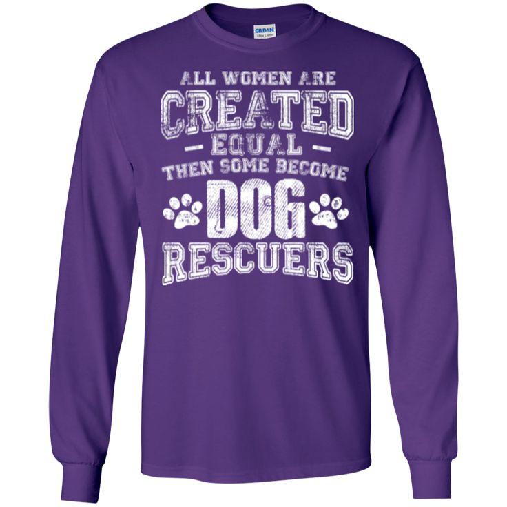Women Equal Dog Rescuers - Long Sleeve T Shirt