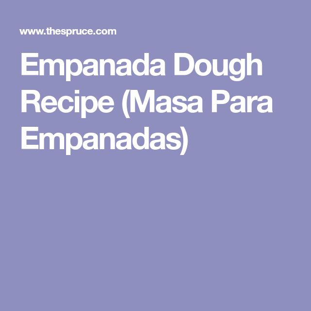 Empanada Dough Recipe (Masa Para Empanadas)