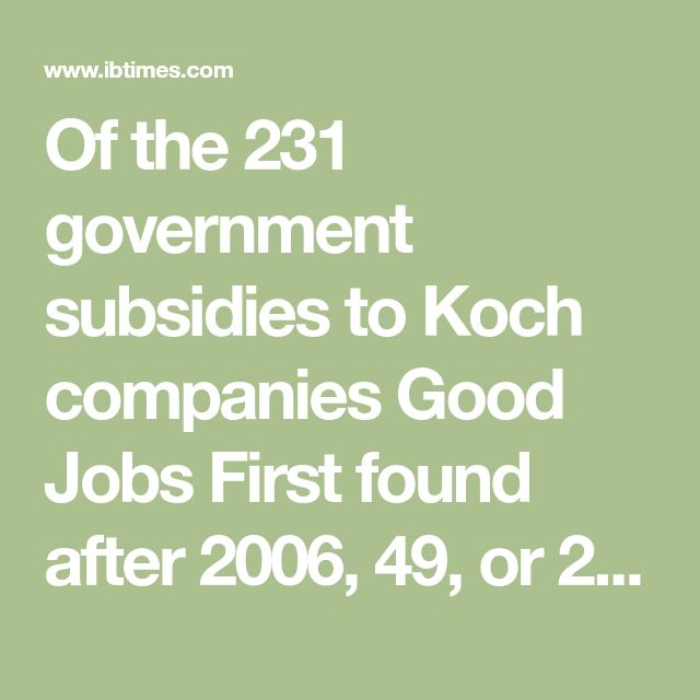 """Of the 231 government subsidies to Koch companies Good Jobs First found after 2006, 49, or 20 percent, had an """"undisclosed"""" dollar value.  Much of that value is coming to Koch Industries from cash-strapped states. In 2014, Koch Nitrogen received a $148.7 million subsidy from the state of Oklahoma in the form of a tax increment financing district, the largest in state history. The subsidy helped make possible the construction of a $1.3 billion fertilizer plant in Enid, Oklahoma, which…"""