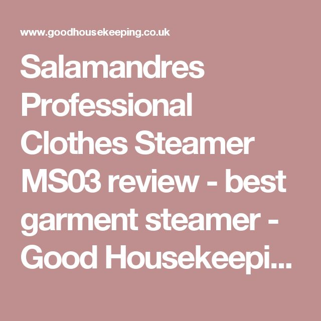 Salamandres Professional Clothes Steamer MS03 review - best garment steamer - Good Housekeeping Institute