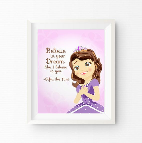 Believe in your dream like I believe in you. - Sofia the First.    Follow the footsteps of cute little Sofia!    For a different Sofia the First