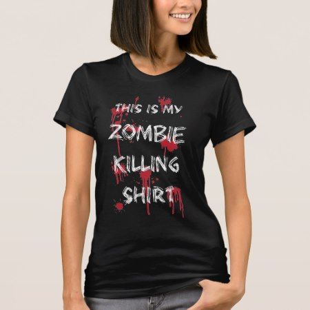 My Girls Zombie Killing Shirt - click/tap to personalize and buy