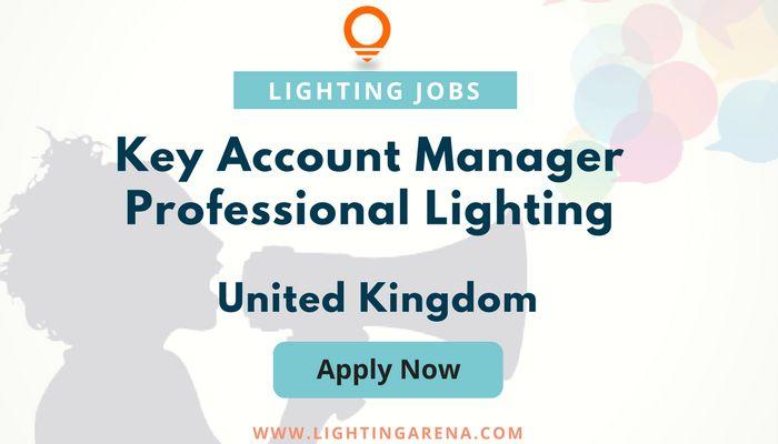 Key Account Manager \u2013 Professional Lighting - United Kingdom