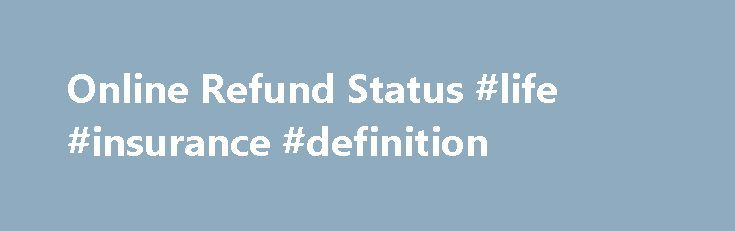 Online Refund Status #life #insurance #definition http://incom.nef2.com/2017/04/29/online-refund-status-life-insurance-definition/  #income tax department pan card # Refund Banker The 'Refund Banker Scheme,' which commenced from 24th Jan 2007, is now operational for Non-corporate taxpayers assessed in Delhi, Mumbai, Kolkata, Chennai, Bangalore, Bhubaneswar, Ahmedabad, Hyderabad, Pune, Patna, Cochin, Trivandrum, Chandigarh, Allahabad, and Kanpur. In the 'Refund Banker Scheme' the refunds…