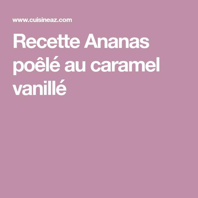 Recette Ananas poêlé au caramel vanillé