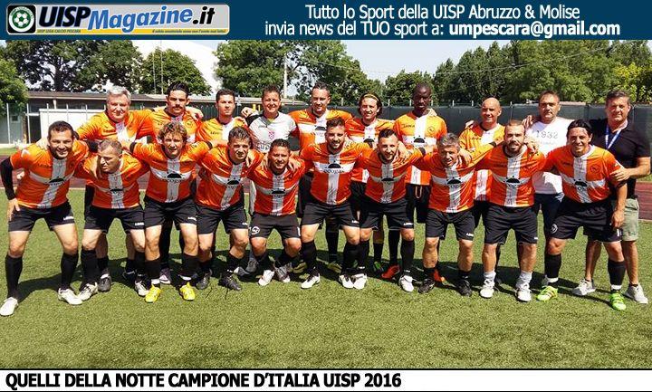 QDN E' CAMPIONE D'ITALIA UISP 2016!!! IL TRICOLORE E' PESCARESE